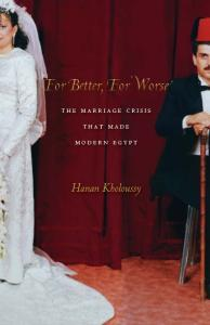 For Better, For Worse: The Marriage Crisis That Made Modern Egypt