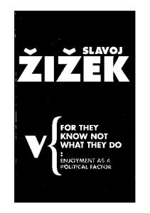 For They Know Not What They Do: Enjoyment as a Political Factor (Radical Thinkers)