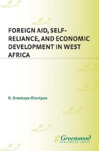 Foreign Aid, Self-Reliance, and Economic Development in West Africa: