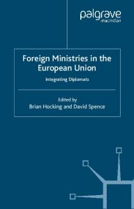 Foreign Ministries in the European Union: Integrating Diplomats
