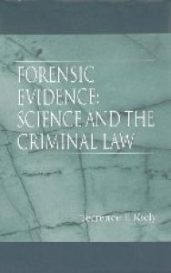 Forensic Evidence: Science and the Criminal Law
