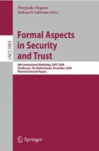 Formal Aspects in Security and Trust (Lecture Notes in Computer Science, 5983)