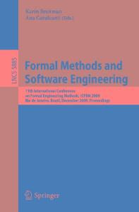 Formal methods and software engineering : 11th International Conference on Formal Engineering Methods, ICFEM 2009, Rio de Janeiro, Brazil, December 9-12, 2009 ; proceedings