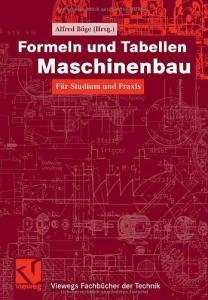 Formeln und Tabellen Maschinenbau. Für Studium und Praxis