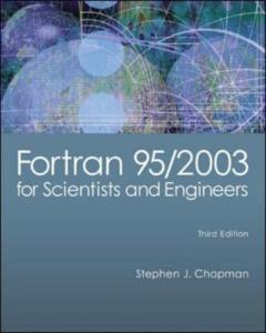 Fortran 95,2003 for scientists and engineers