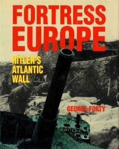 Fortress Europe: Hitler's Atlantic Wall