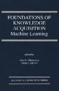 Foundations of Knowledge Acquisition: Machine Learning