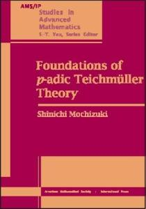 Foundations of p-Adic Teichmuller Theory (Ams Ip Studies in Advanced Mathematics)