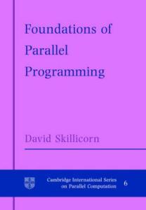 Foundations of Parallel Programming (Cambridge International Series on Parallel Computation)