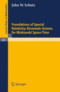 Foundations of special relativity.. kinematic axioms for minkowski space-time