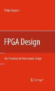 FPGA Design: Best Practices for Team-based Design (Best Practices for Teambased D)
