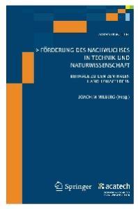 Förderung des Nachwuchses in Technik und Naturwissenschaft: Beiträge zu den Zentralen Handlungsfeldern (acatech DISKUTIERT)