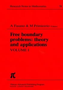 Free Boundary Problems: v. 1: Theory and Applications (Chapman & Hall CRC Research Notes in Mathematics Series)