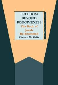 Freedom beyond Forgiveness: The Book of Jonah Re-examined (JSOT Supplement)