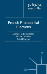 French Presidential Elections (French Politics, Society and Culture)