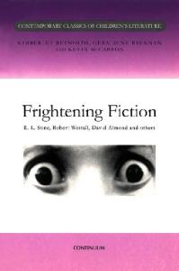 Frightening Fiction (Contemporary Classics in Children's Literature)