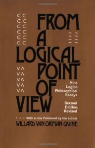 From a Logical Point of View: Nine Logico-Philosophical Essays