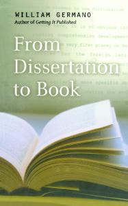 From Dissertation to Book (Chicago Guides to Writing, Editing, and Publishing)