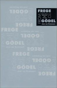 From Frege to Godel: A Source Book in Mathematical Logic, 1879-1931 (Source Books in the History of the Sciences)
