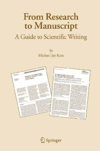 From Research to Manuscript: A Guide to Scientific Writing