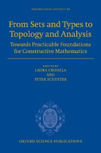 From Sets and Types to Topology and Analysis: Towards Practicable Foundations for Constructive Mathematics (Oxford Logic Guides, Volume 48)