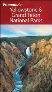 Frommer's Yellowstone & Grand Teton National Parks (2008) (Park Guides)
