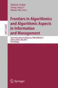 Frontiers in Algorithmics and Algorithmic Aspects in Information and Management - FEW-AAIM 2011