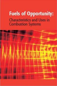 Fuels of Opportunity: Characteristics and Uses In Combustion Systems