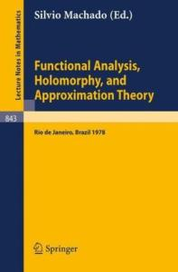 Functional Analysis Holomorphy and Approximation Theory