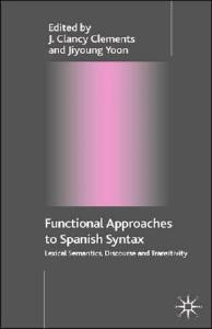 Functional Approaches to Spanish Syntax: Lexical Semantics, Discourse and Transitivity