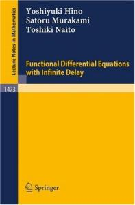 Functional Differential Equations with Infinite Delay (Lecture Notes in Mathematics)