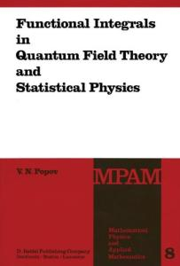 Functional Integrals in Quantum Field Theory and Statistical Physics
