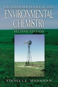 Fundamentals of Environmental Chemistry, Second Edition