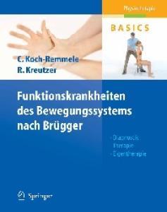 Funktionskrankheiten des Bewegungssystems nach Brugger: Diagnostik, Therapie, Eigentherapie - Physiotherapie Basics