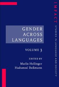 Gender Across Languages, Volume III: The Linguistic Representation of Women and Men (Impact: Studies in Language and Society)