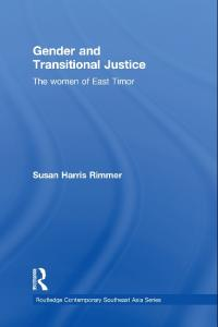 Gender and Transitional Justice: The Women of East Timor (Routledge Contemporary Southeast Asia Series)