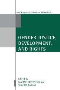 Gender Justice, Development, and Rights (Oxford Studies in Democratization)