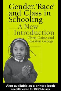 Gender, 'Race' and Class in Schooling: An Introduction for Teachers
