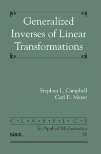 Generalized Inverses of Linear Transformations (Classics in Applied Mathematics)