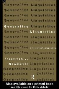 Generative Linguistics: A Historical Perspective (History of Linguistic Thought)