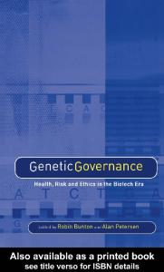Genetic Governance. Health, Risk and Ethics in the Biotech Era