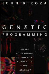 Genetic Programming: On the Programming of Computers by Means of Natural Selection
