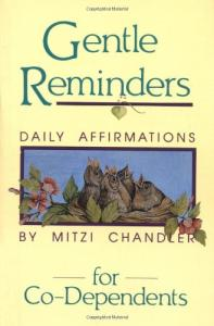 Gentle Reminders for Co-Dependents: Daily Affirmations
