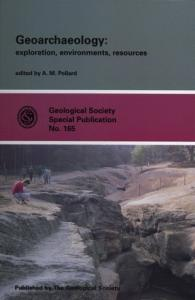 Geoarchaeology: Exploration, Environments, Resources (Geological Society Special Publication, No. 165) (Geological Society Special Publication, No. 165)