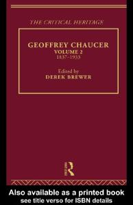Geoffrey Chaucer: The Critical Heritage Volume 2 1837-1933 (The Collected Critical Heritage : Medieval Romance)