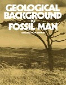 Geological Society Special Publication, 006 Geological Background to Fossil Man Recent Research in the Gregory Rift Valley, Eas