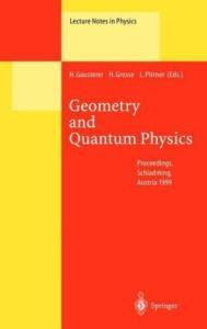 Geometry and Quantum Physics
