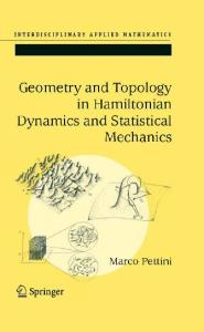 Geometry and Topology in Hamiltonian Dynamics and Statistical Mechanics (Interdisciplinary Applied Mathematics, 33)