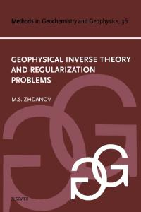 Geophysical Inverse Theory and Regularization Problems (Methods in Geochemistry and Geophysics) (Methods in Geochemistry and Geophysics)