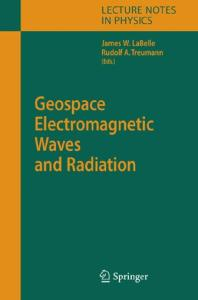 Geospace Electromagnetic Waves and Radiation (Lecture Notes in Physics)